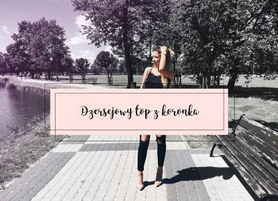 beauty ╳ fashion ╳ lifestyle : DŻERSEJOWY TOP Z KORONKĄ