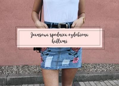 beauty ╳ fashion ╳ lifestyle : JEANSOWA SPÓDNICA OZDOBIONA HAFTAMI