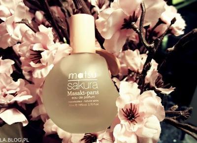 Matsu Sakura Masaki Paris recenzja damskich perfum