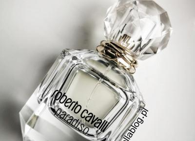 Roberto Cavalli Paradiso Recenzja Damskich Perfum