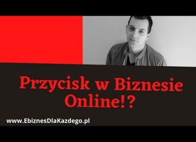 Magiczny Przycisk w Biznesie Online!?