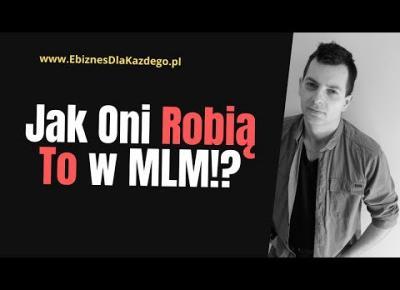 Biznes z Domu cz. 5  - Czyli Jak Zarabiać w MLM?!