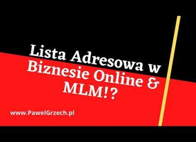 Jak Działa Lista Adresowa w Biznesie Online & MLM!? PRAWDZIWY Biznes?
