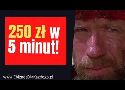 Jak Zarobiłem w Internecie 250 zł w 5 minut!?