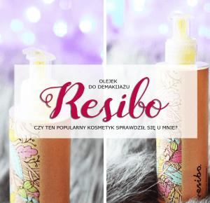 Polinska: Olejek do demakijażu Resibo- czy ten popularny kosmetyk sprawdził się u mnie?