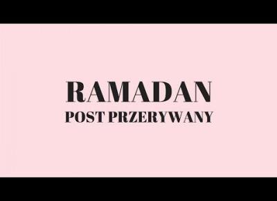 RAMADAN + POST PRZERYWANY