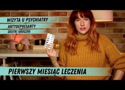 DEPRESJA 😱 pierwsza wizyta u psychiatry i pierwszy miesiąc leczenia