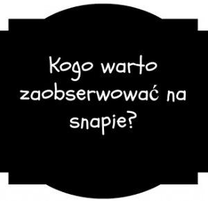 Wonderful factory of luck: Kogo warto zaobserwować na Snapie?