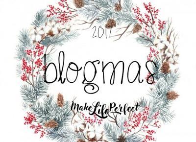 Bling Bling MakeUp: Podsumowanie Blogmas 2017