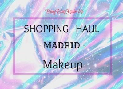 Bling Bling MakeUp: Haul z Madrytu - Kolorówka