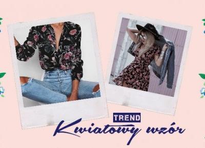 Trend: Kwiatowy wzór