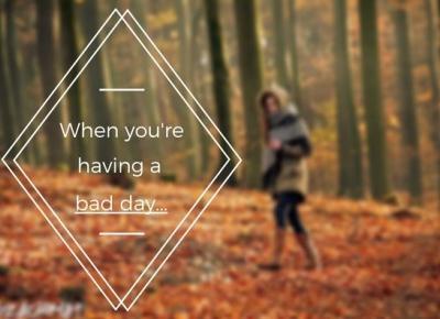 5 rzeczy, o których powinieneś pamiętać mając zły dzień - Un'usual vibe