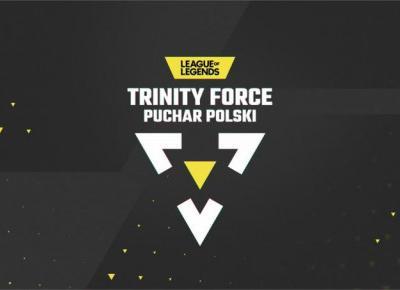 Najlepsze drużyny LoLa w Polsce wracają do gry. Kto zagra w kwalifikacjach Trinity Force Pucharu Polski?