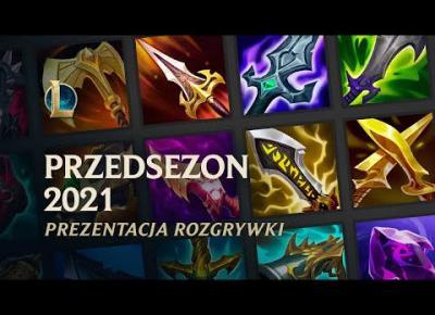 Prezentacja przedsezonu 2021 | Rozgrywka — League of Legends