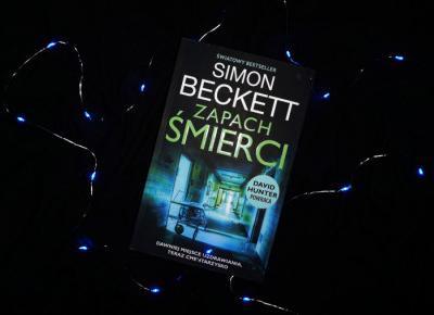 """Znalezisko w opuszczonym szpitalu — Simon Beckett """"Zapach śmierci"""" – MARIONETKA LITERACKA"""