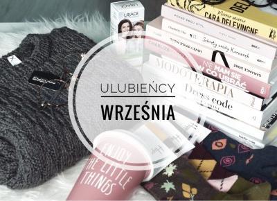 ulubieńcy miesiąca - wrzesień | RoksanaRy - Fashion & Beauty & Lifestyle