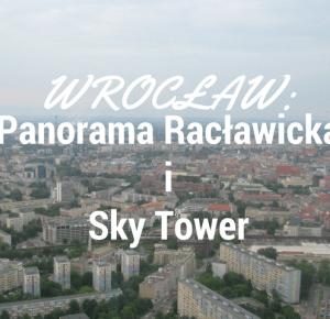 My Wonderland: Wrocław: Panorama Racławicka i Sky Tower