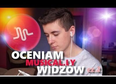 OCENIAM MUSICAL.LY WIDZÓW!  cz.2