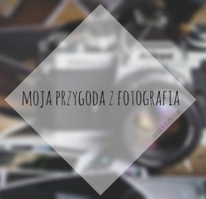 nenxa: Moja przygoda z fotografią