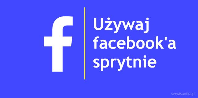 10 kroków do sprytnego korzystania z Facebooka