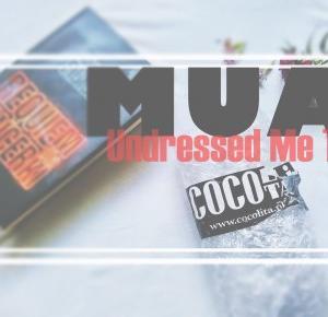 Mondayxmorning: MUA Undressed Me Too