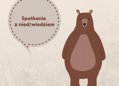 Co zrobić, gdy spotkasz niedźwiedzia w górach?