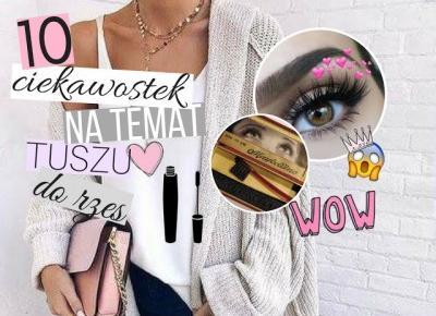 Dziewczęco.pl: Maskara jest tworzona z rybich łusek!? 10 ciekawostek na temat tuszu do rzęs, o których nie miałaś pojęcia!