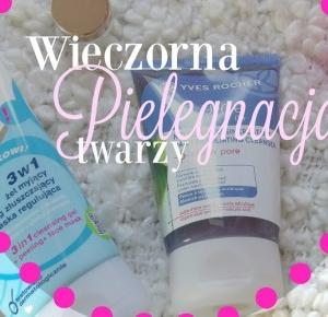 Dziewczęco.pl: Wieczorna pielęgnacja twarzy