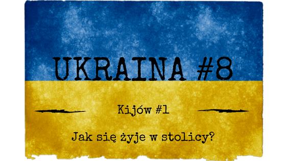 Ukraina #8 - Stolica Ukrainy - Kijów - Siódmy w Świecie