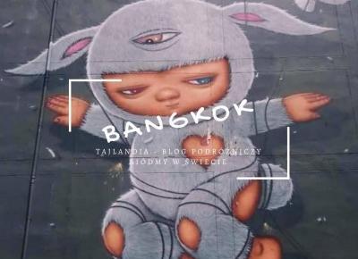 Tajlandia #1 - Bangkok, murale i atrakcje turystyczne - Siódmy w Świecie