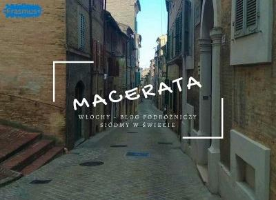 Macerata #1 - Jak wygląda Erasmus we Włoszech? - Siódmy w Świecie
