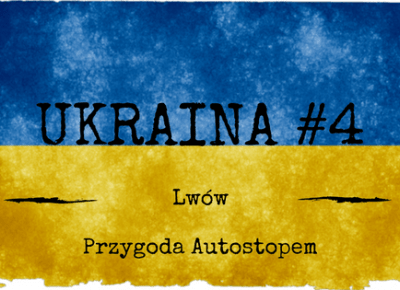 Ukraina #4 - Lwów i jego atrakcje, zwiedzanie miasta - Siódmy w Świecie