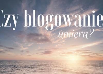 La Vita Colorata: Czy blogowanie umiera?