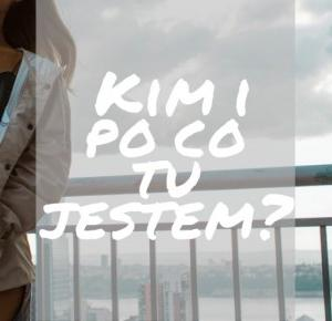 #1 Kim i po co tu jestem? – Let's talk about…