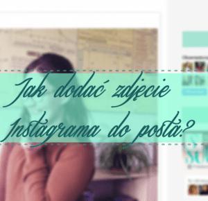 SOWIARENKA: Jak wstawić zdjęcie z Instagrama do posta?