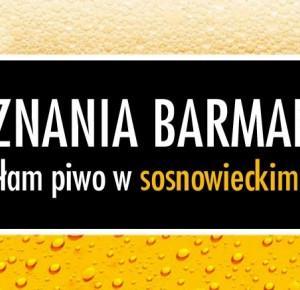 Nalewałam piwo w SOSNOWCU - Wyznania Barmanki Letniej