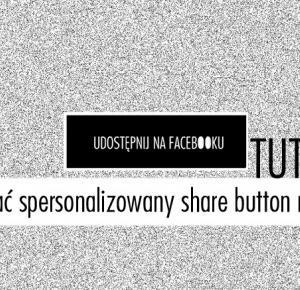 Jak dodać spersonalizowany share button na bloga?
