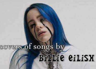 5 najlepszych coverów piosenek BILLIE EILISH.