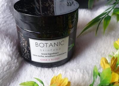 Botanic Skinfood krem łagodzący - Nasiona Chia + Aloes - RECENZJA