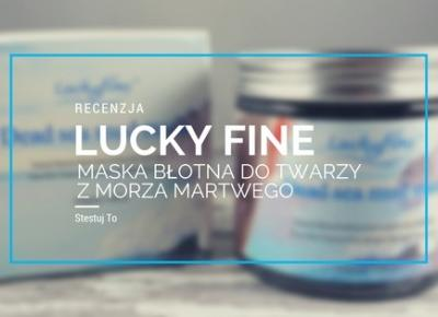 Jednoczesne oczyszczanie i odżywianie? Jak? | LuckyFine - maska błotna z Morza Martwego        |         Stestuj To! - Blog kosmetyczny, urodowy.