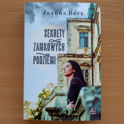 Sekrety zamkowych podziemi - Joanna Hacz   Czytam, polecam...