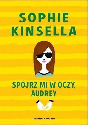 Spójrz mi w oczy, Audrey - Sophie Kinsella | Czytam, polecam...