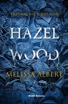 Hazel Wood - Melissa Albert   Czytam, polecam...