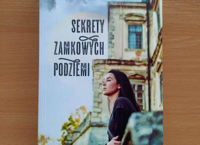 Sekrety zamkowych podziemi - Joanna Hacz | Czytam, polecam...