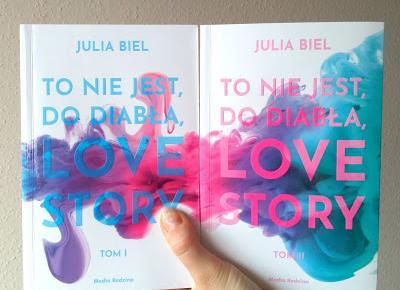 To nie jest, do diabła, love story (tom 2) - Julia Biel | Czytam, polecam...