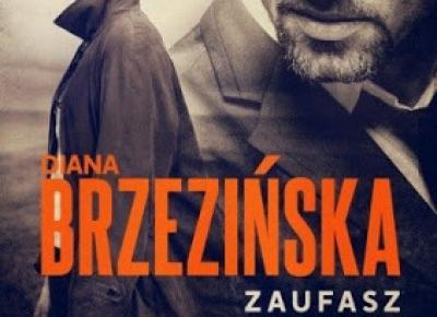 Zaufasz mi - Diana Brzezińska | Czytam, polecam...