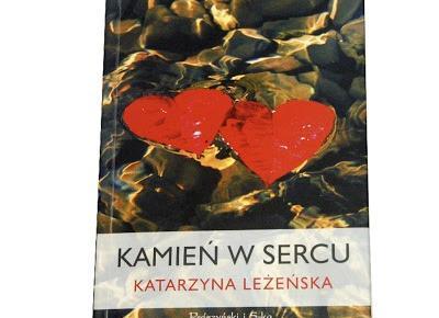 Kamień w sercu - Katarzyna Leżeńska | Czytam, polecam...