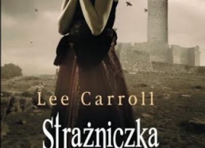 Strażniczka - Lee Carroll | Czytam, polecam...