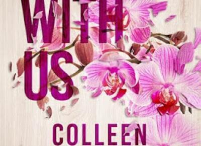 Najbardziej emocjonująca historia ♣ If Ends with Us - Colleen Hoover