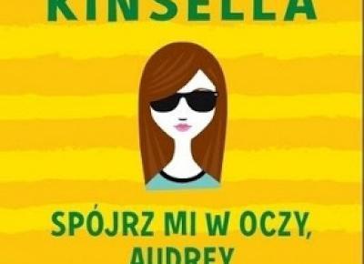 Spójrz mi w oczy, Audrey - Sophie Kinsella   Czytam, polecam...